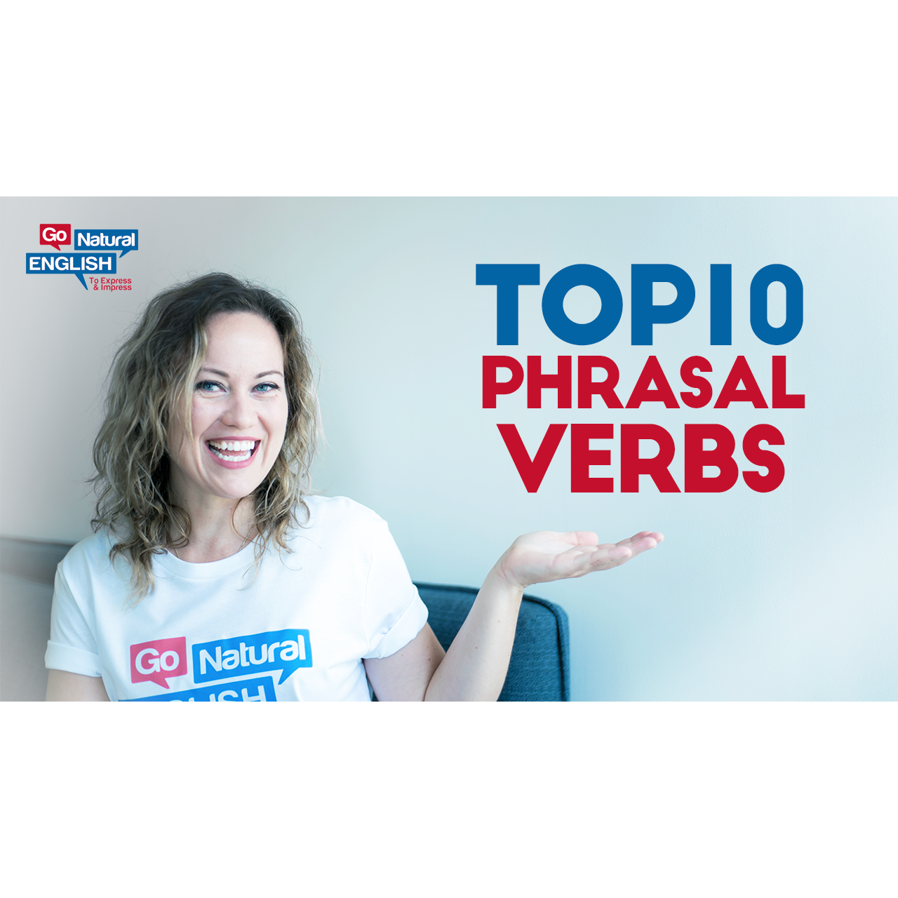 10 Phrasal Verbs You Need to Know for Fluency in English | Go