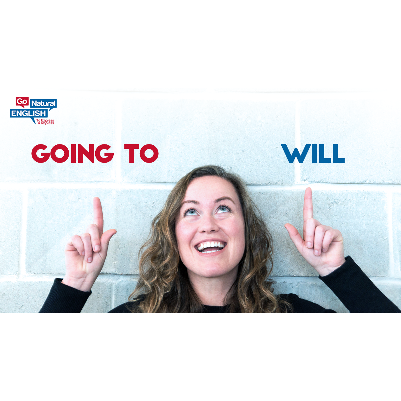 When To Use Will And Going To Go Natural English